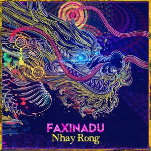FAXI NADU - Nhay Rong