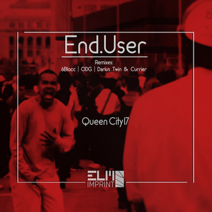 END.USER - Queen City 17