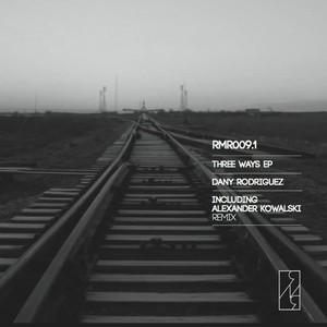 DANY RODRIGUEZ - Three Ways EP