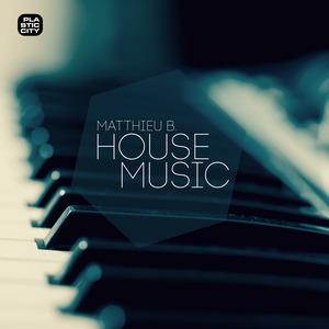 MATTHIEU B - House Music