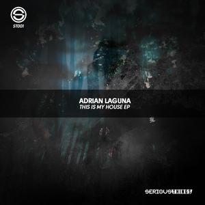 ADRIAN LAGUNA - This Is My House EP