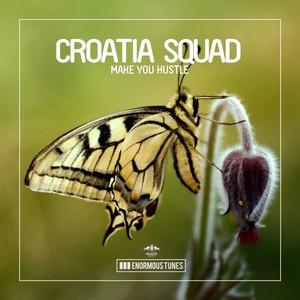 CROATIA SQUAD - Make You Hustle