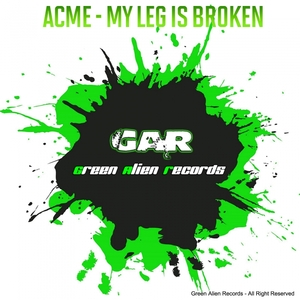 ACME & PETER LATINO - My Leg Is Broken