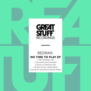 BEDRAN - No Time To Play EP