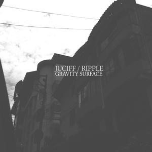 RIPPLE/JUCIFF - Gravity Surface