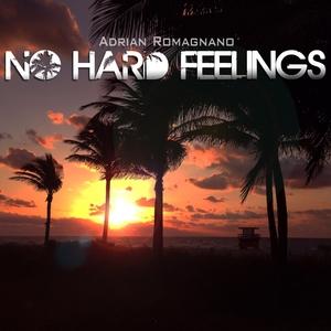 ADRIAN ROMAGNANO - No Hard Feelings