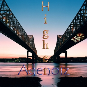 ADENOIZ - Higher