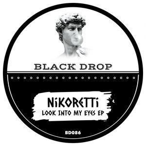 NIKORETTI - Look Into My Eyes EP