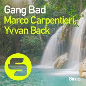 MARCO CARPENTIERI & YVVAN BACK - Gang Bad