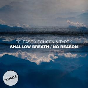 RELEASE X SOLIGEN & TYPE 2 - Shallow Breath