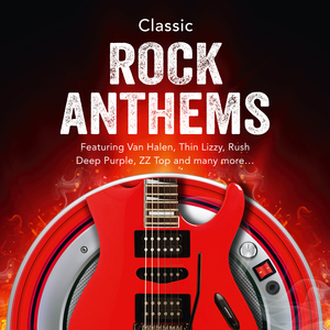 VARIOUS - Classic Rock Anthems