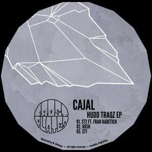 CAJAL - Hudd Traqz EP
