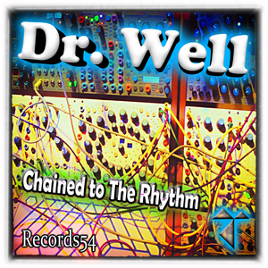 DR WELL - Chained To The Rhythm