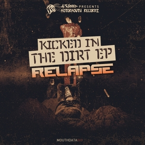 RELAPSE - Kicked In The Dirt EP