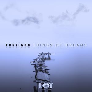 TUULIGAN - Things Of Dreams