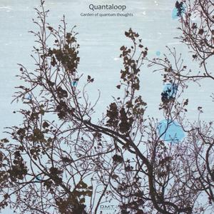 QUANTALOOP - Garden Of Quantum Thoughts