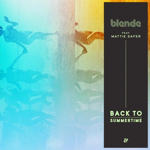 BLENDE feat MATTIE SAFER - Back To Summertime
