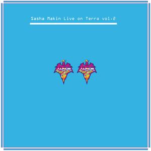 SASHA MAKIN - Live On Terra Vol 2