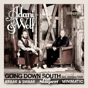 ADANI & WOLF - Going Down South