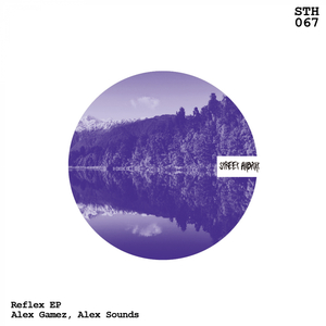 ALEX SOUNDS/ALEX GAMEZ - Reflex EP