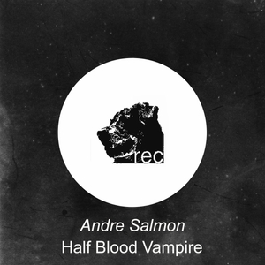 ANDRE SALMON - Half Blood Vampire