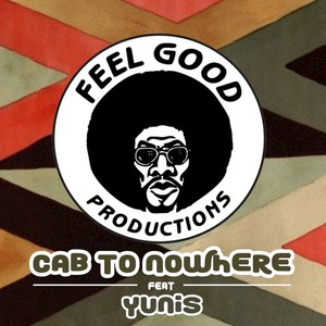 FEEL GOOD PRODUCTIONS feat YUNIS - Cab To Nowhere
