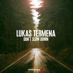 LUKAS TERMENA - Don't Slow Down