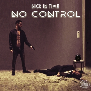 NICK IN TIME - No Control