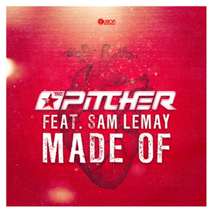 THE PITCHER feat SAM LEMAY - Made Of