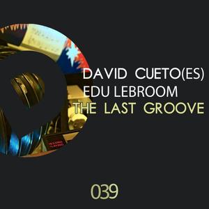 EDU LEBROOM/DAVID CUETO - The Last Groove