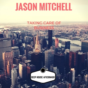 JASON MITCHELL - Taking Care Of Business