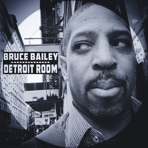 BRUCE BAILEY - Detroit Room