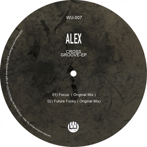 ALEX - Cross Groove EP