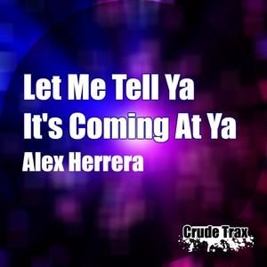 ALEX HERRERA - Let Me Tell Ya