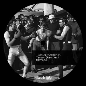 TUOMAS RANTANEN - Tensor (Remixes)