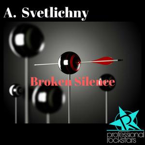 A SVETLICHNY - Broken Silence