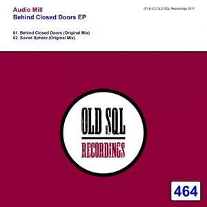 AUDIO MILL - Behind Closed Doors EP