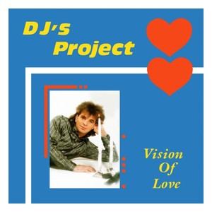 DJS PROJECT - Vision Of Love