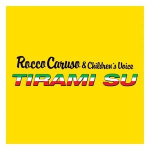 ROCCO CARUSO & CHILDREN'S VOICE - Tirami Su