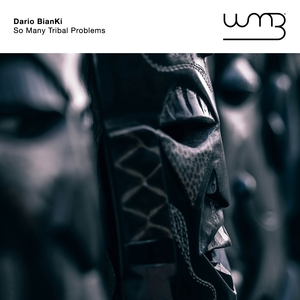 DARIO BIANKI - So Many Tribal Problems