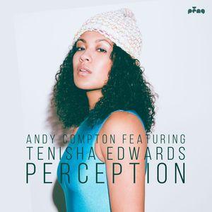 ANDY COMPTON feat TENISHA EDWARDS - Perception