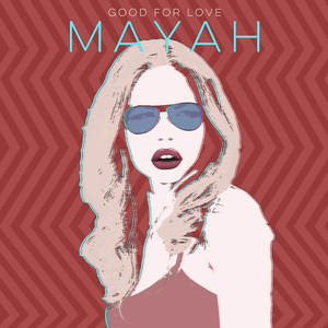 MAYAH - Good For Love