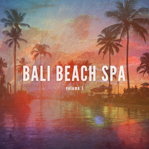 VARIOUS - Bali Beach Spa Vol 1 (Holiday Filled Relaxing Music)