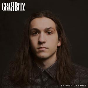 GRABBITZ - Things Change