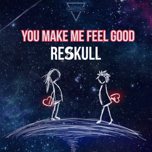 RESKULL - You Make Me Feel Good