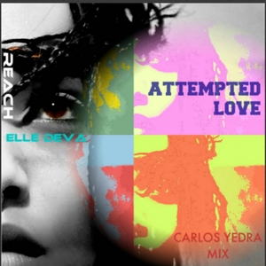 REACH/ELLE DEVA - Attempted Love