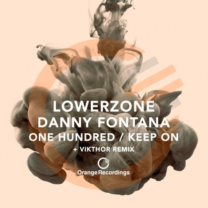 LOWERZONE - One Hundred/Keep On