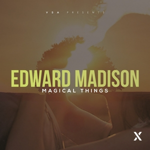EDWARD MADISON - Magical Things