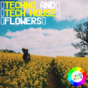VARIOUS - Techno & Tech House Flowers