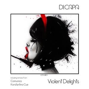 DI.CAPA - Violent Delights